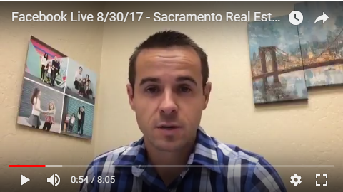 Facebook Live 8/30/17 – Sacramento Real Estate Info For Buyers and Sellers