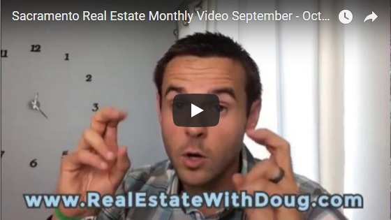 Sacramento Real Estate Video Market Update September – October 2017