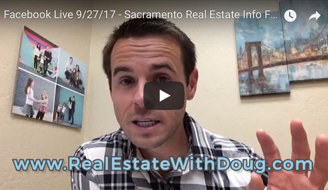 Facebook Live 9/27/17 – Sacramento Real Estate Info For Buyers and Sellers