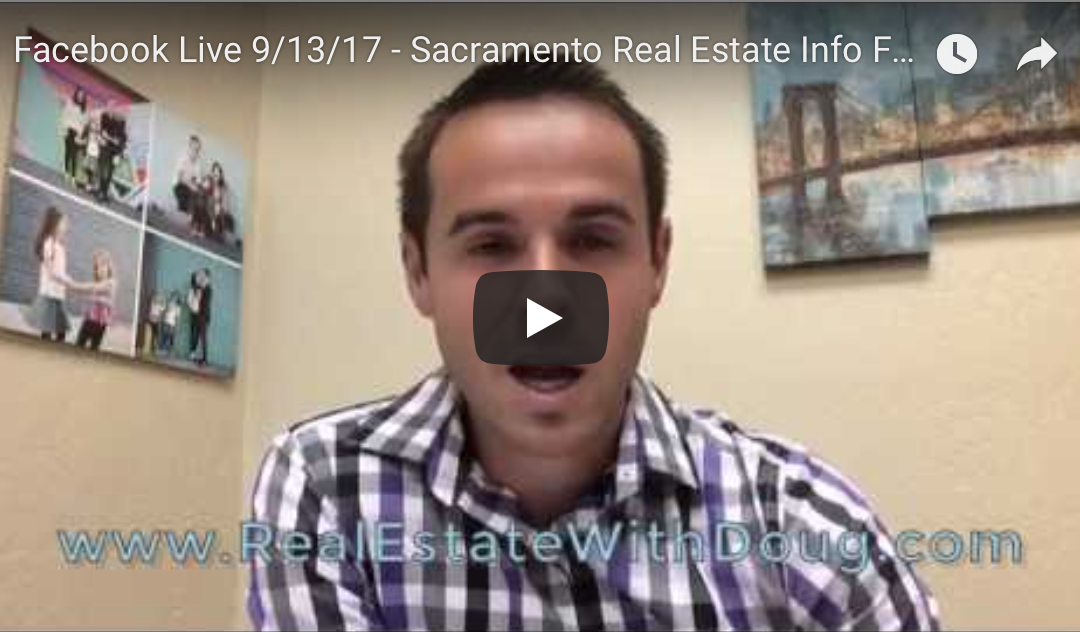 Facebook Live 9/13/17 – Sacramento Real Estate Info For Buyers and Sellers
