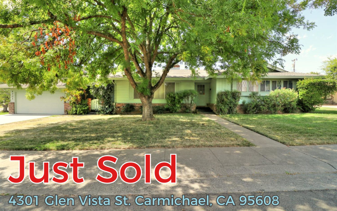 Just Sold- 4301 Glen Vista St Carmichael, CA 95608