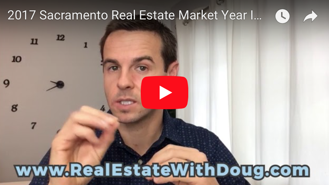 2017 Sacramento Real Estate Market Video Year In Review