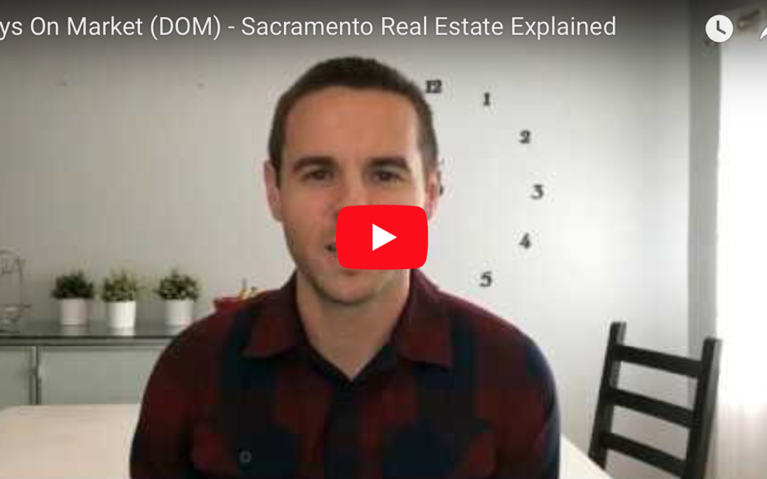 Sacramento Real Estate Explained: Days On Market (DOM)