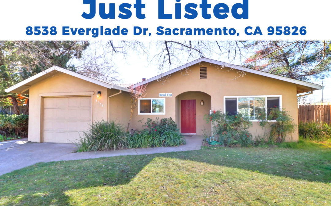 JUST LISTED FOR SALE – 8538 EVERGLADE DR, SACRAMENTO, CA 95826
