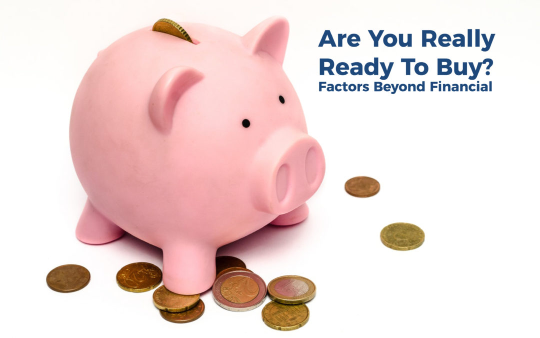 Are You Really Ready To Buy? Factors Beyond Financial