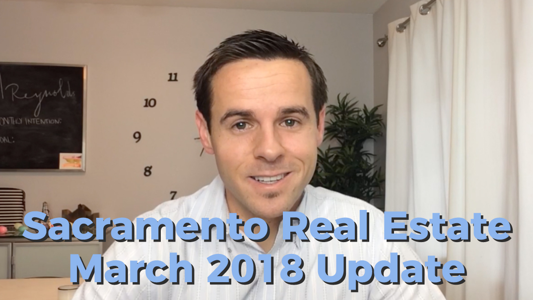 Sacramento Real Estate Video Market Update March 2018