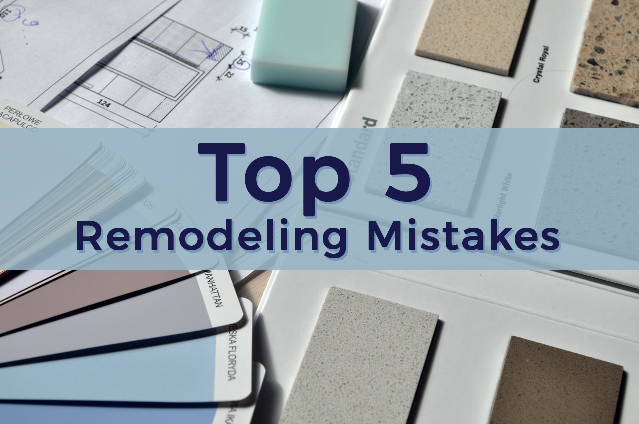 Top 5 Remodeling Mistakes - Sacramento Real Estate Blog