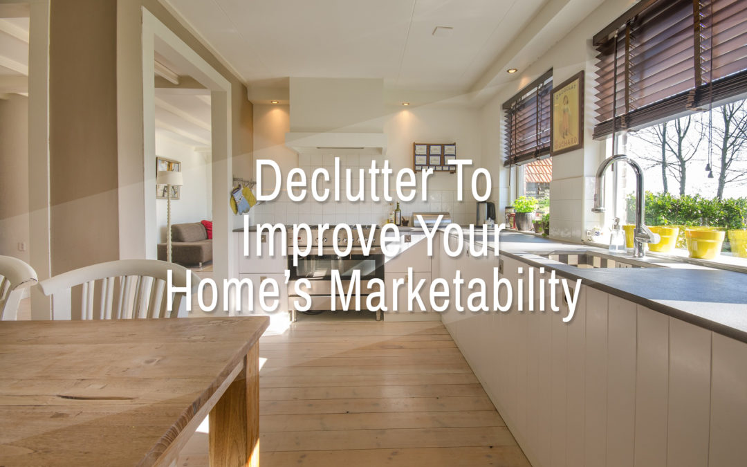 Declutter To Improve Your Home's Marketability