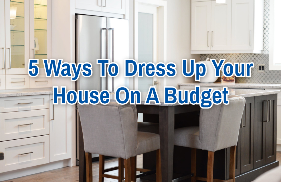 5 Ways To Dress Up Your House On A Budget
