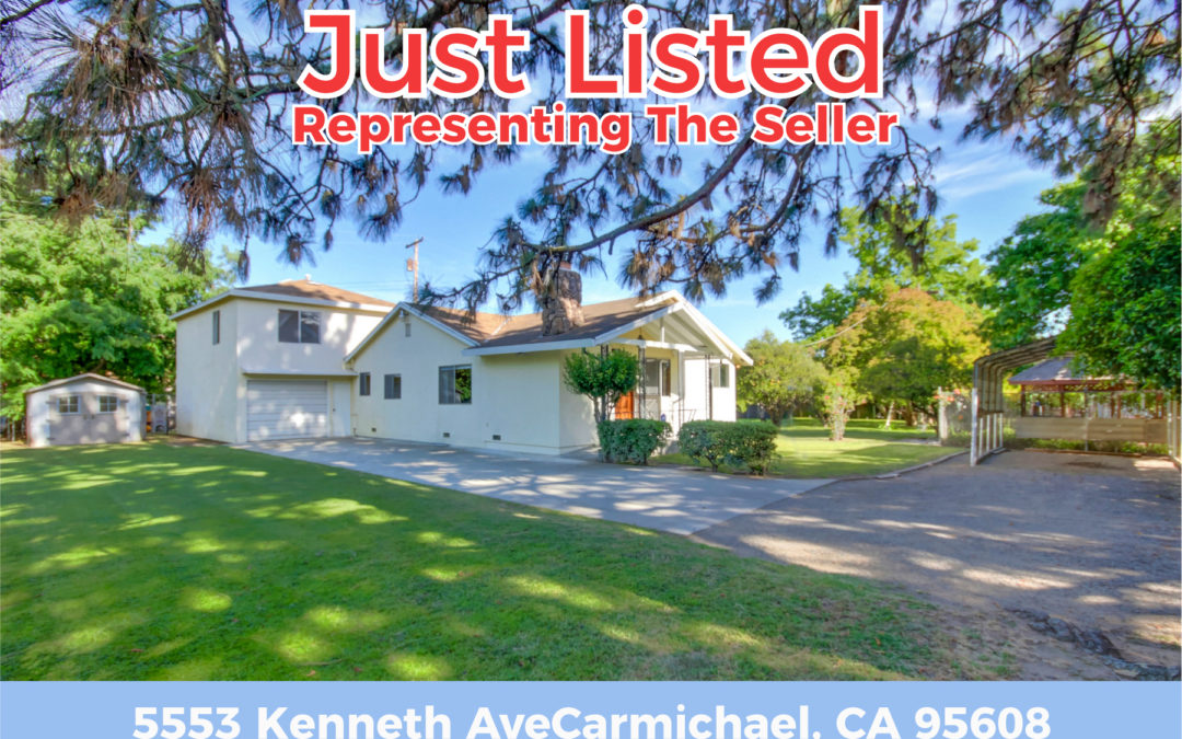 JUST LISTED FOR SALE – 5553 Kenneth Ave, Carmichael, CA95608