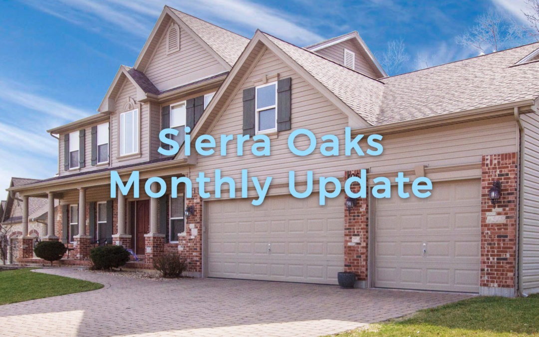 Sierra Oaks Monthly Update