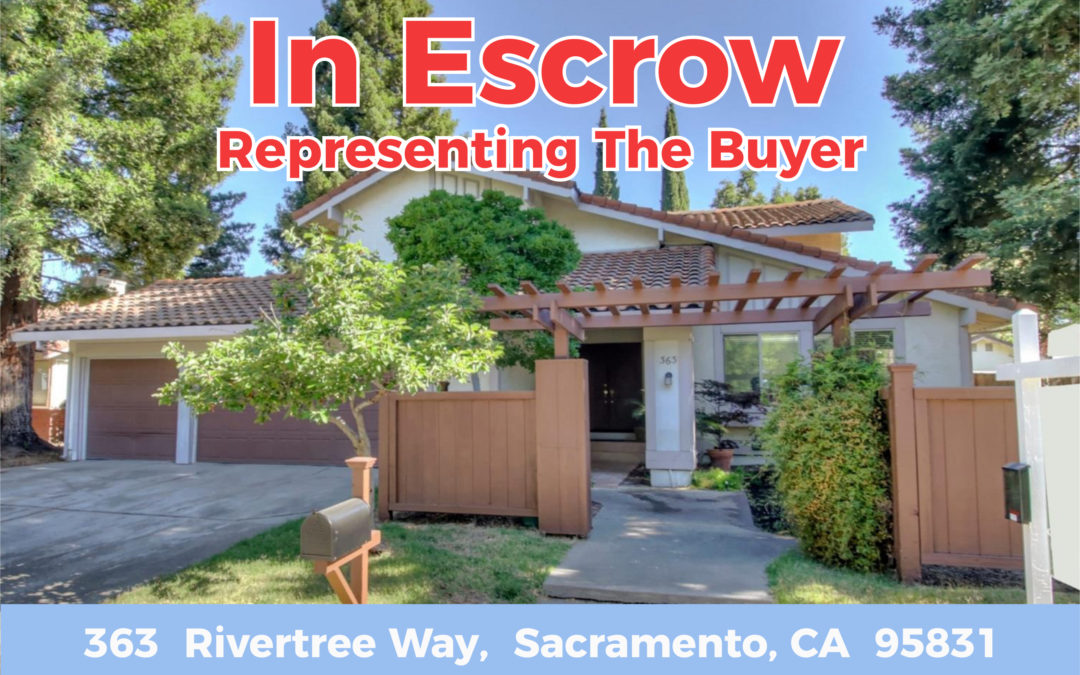 In Escrow – 363  Rivertree Way,  Sacramento, CA  95831