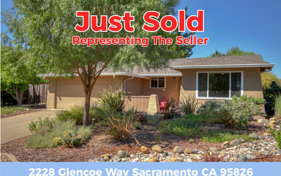 Just Sold – 2228 Glencoe Way Sacramento CA 95826