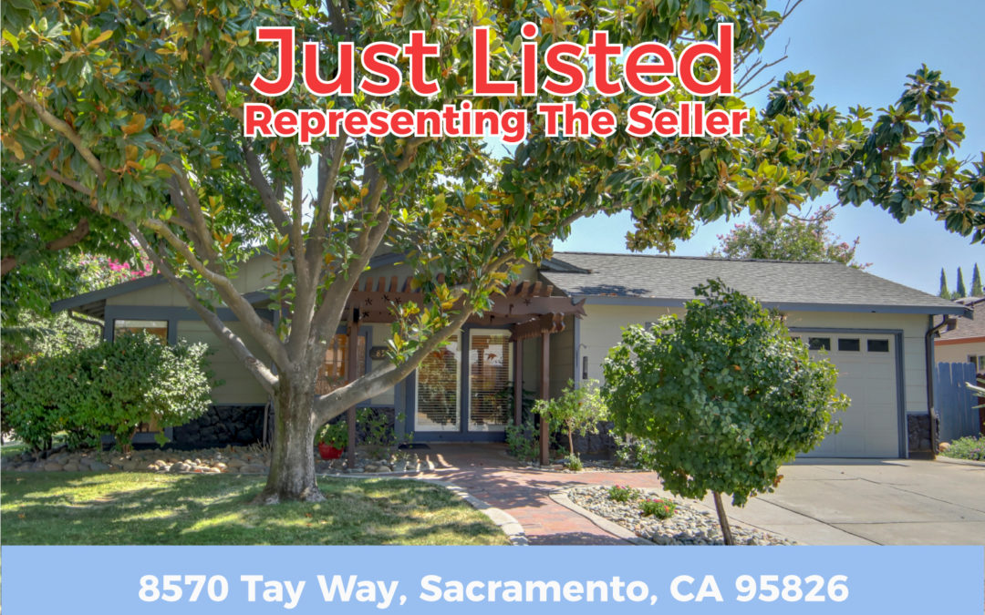 JUST LISTED FOR SALE – 8570 TAY WAY, SACRAMENTO, CA 95826