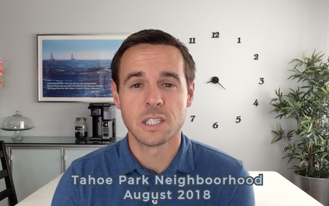 Tahoe Park Neighborhood Market Video Update August 2018