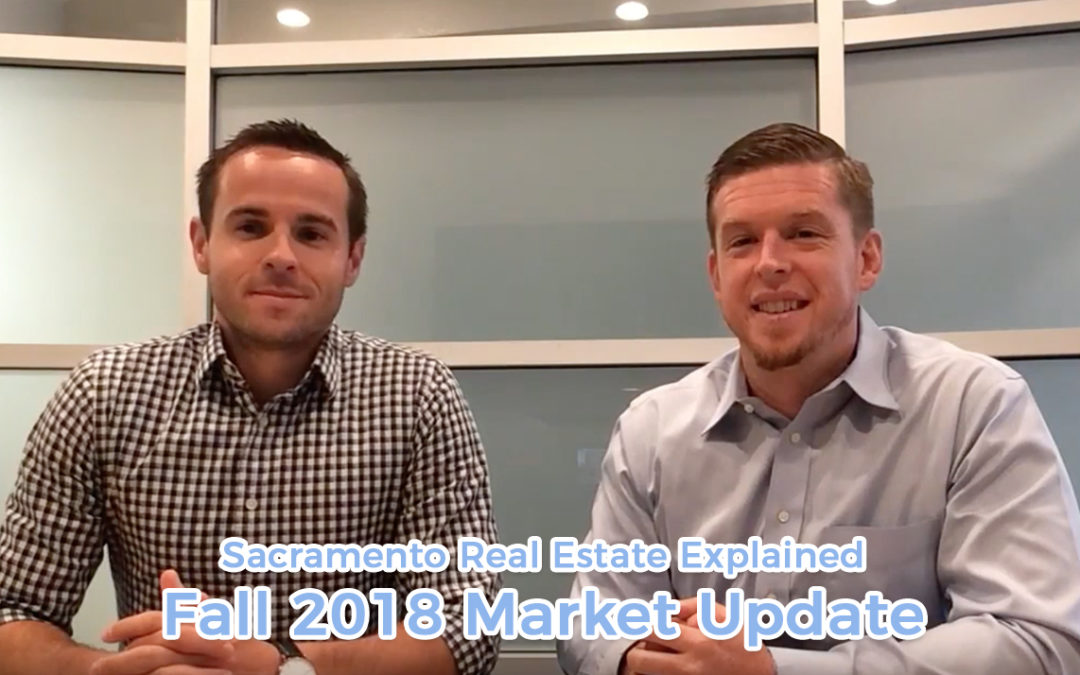 Fall 2018 Market Update – Sacramento Real Estate Explained