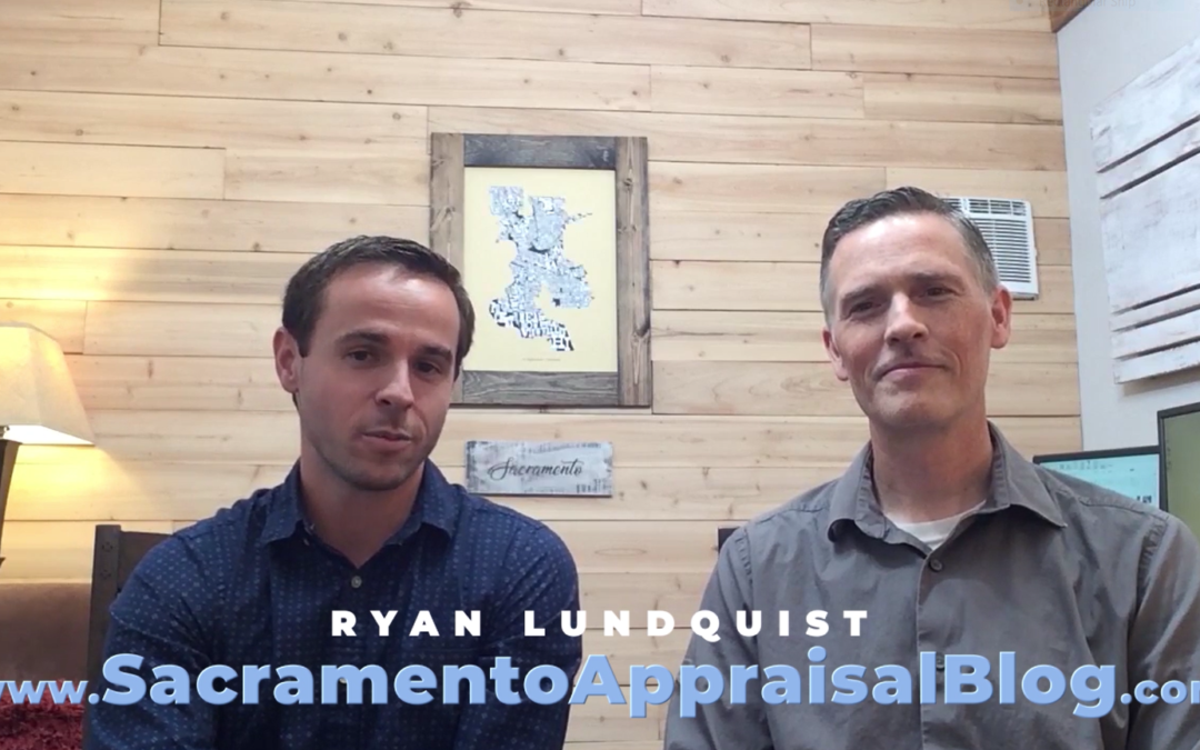 Preparing for an Appraiser with Ryan Lundquist – Sacramento Real Estate Explained