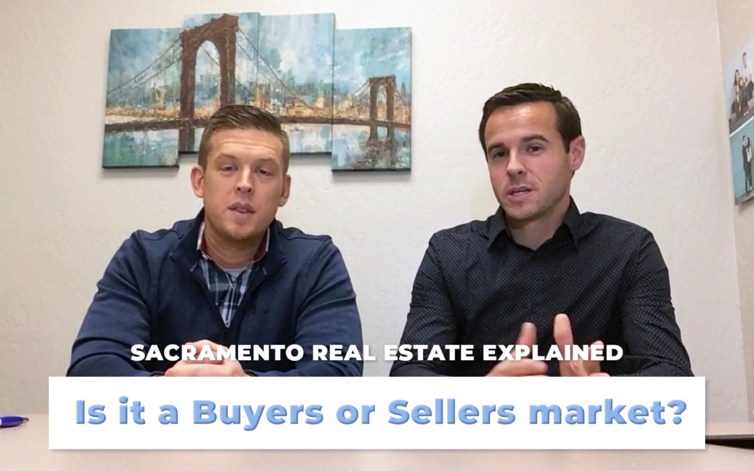 Is it a Buyers Or Sellers Market? – Sacramento Real Estate Explained