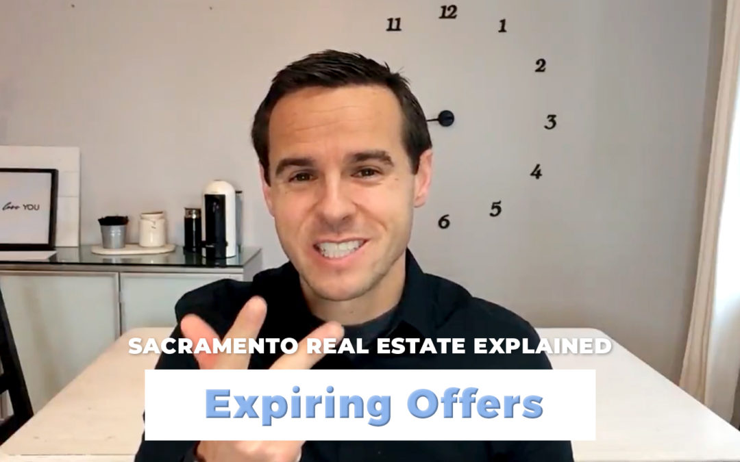 Expiring Offers – Sacramento Real Estate Explained
