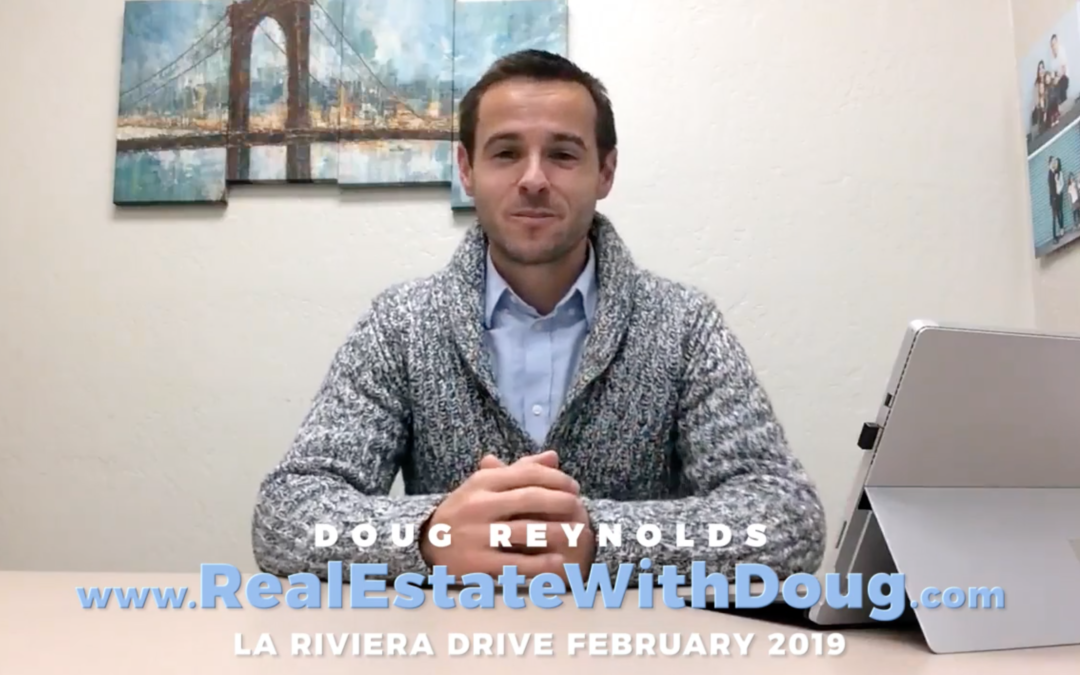 La Riviera Drive Neighborhood Market Video Update – February 2019