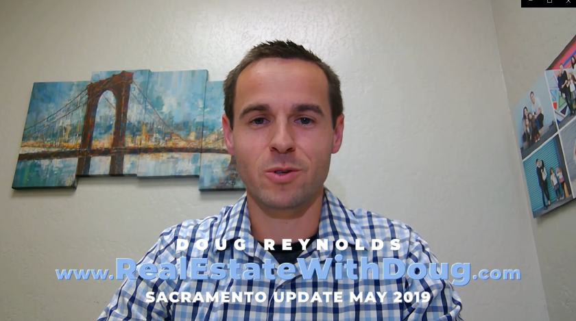 Sacramento Real Estate Monthly Video Update May 2019