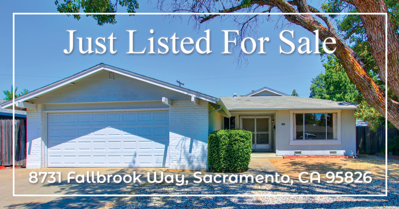 Just Listed for Sale – 8731 Fallbrook Way, Sacramento, CA 95826