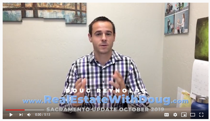 Sacramento Real Estate Monthly Video Update October 2019