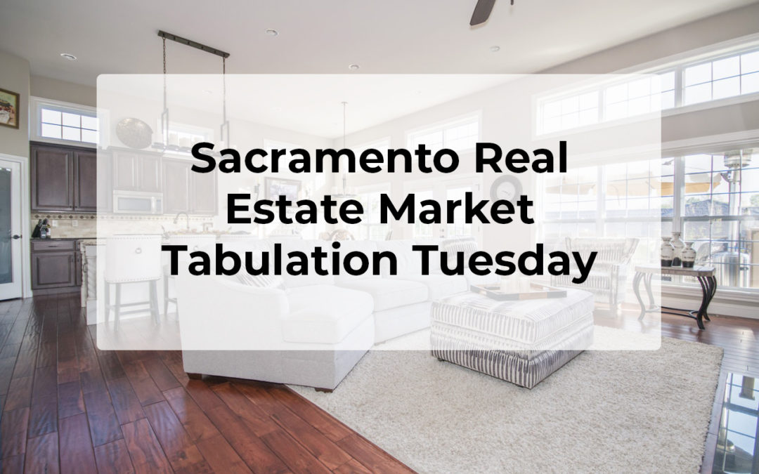 Sacramento Real Estate – Tab Tuesday – 11/26/2019