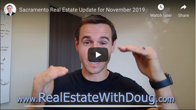 Sacramento Real Estate Monthly Video Update November 2019