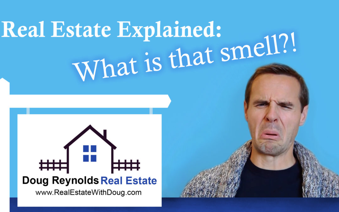 What is that Smell?! – Sacramento Real Estate Explained.
