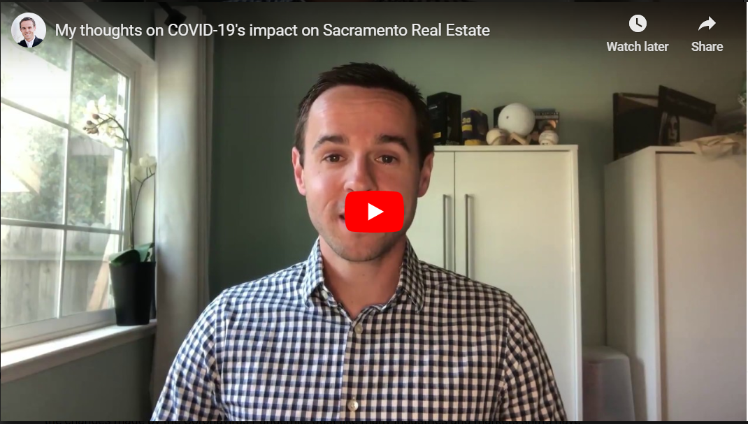 My thoughts on COVID-19's impact on Sacramento Real Estate.
